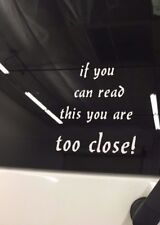 If you can read this you are too close! Vinyl Lettering Bumper Sticker Car Decal