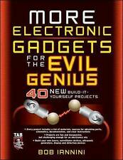 MORE Electronic Gadgets for the Evil Genius: 40 New Build-it-yourself...