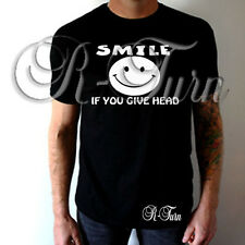 Smile If You Give Head FUNNY RUDE Humor OFFENSIVE  Sex T-shirt