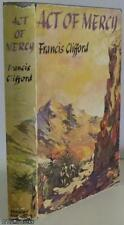 FRANCIS CLIFFORD: ACT OF MERCY 1st HB DJ UK 1959
