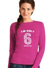 I'm Only 6 Decades Old - Funny 60th Birthday Gift Idea Women Long Sleeve T-Shirt