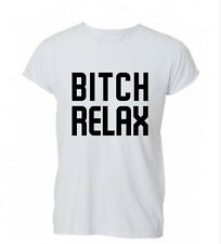 Bitch Relax Hipster Swag  Sweater Tumblr Funny Mens Womens TShirt T-Shirt