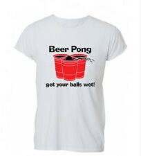 Beer Pong Get Balls Wet Funny Party Booze Frat Womens Mens TShirt Tee