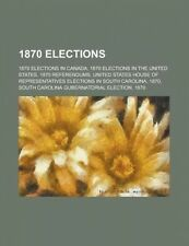 1870 Elections: 1870 Elections in Canada, 1870 Elections in the United States by