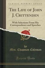 The Life of John J. Crittenden, Vol. 1 of 2: With Selections from His Correspond