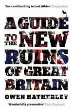 A Guide to the New Ruins of Great Britain by Owen Hatherley 9781844677009