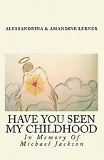 Have You Seen My Childhood: Have You Seen My Childhood by Alessandrina Lerner