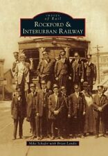 Rockford & Interurban Railway (Images of Rail) by Mike Schafer