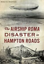 The Airship Roma Disaster in Hampton Roads (Disaster) by Nancy E Sheppard