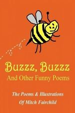 Buzzz, Buzzz: And Other Funny Poems by Mitch Fairchild