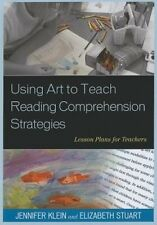 Using Art to Teach Reading Comprehension Strategies: Lesson Plans for Teachers b