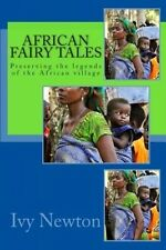 African Fairy Tales: Preserving the Legends of the African Village by Ivy Newton