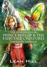 The Adventures of Prince Phillip & The Fairytale Creatures: The Giant Problem by