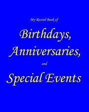 My Record Book of Birthdays, Anniversaries, and Special Events by Ray L Winstead