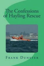 The Confessions of Hayling Rescue. by Frank Dunster