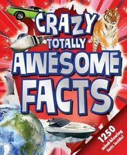 Crazy, Totally Awesome Facts by Little Bee Books