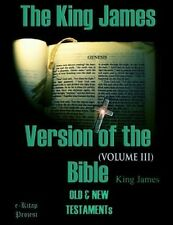 The King James Version of the Bible: Old and New Testaments (Volume-III) by King