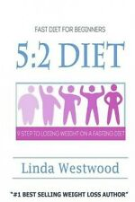 5: 2 Diet: Fast Diet for Beginners - 9 Steps to Lose Weight on a Fasting Diet by