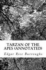 Tarzan of the Apes (Annotated) by Edgar Rice Burroughs