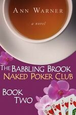 The Babbling Brook Naked Poker Club - Book Two by Ann Warner