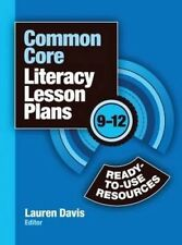 Common Core Literacy Lesson Plans: Ready-to-Use Resources, 9-12 by Lauren Davis