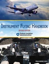 Instrument Flying Handbook: Revised Edition by Federal Aviation Administration