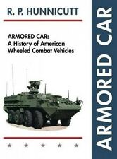 Armored Car: A History of American Wheeled Combat Vehicles by R P Hunnicutt