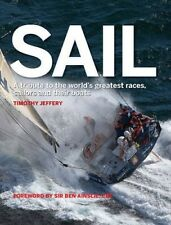 Sail: A Tribute to the World's Greatest Races, Sailors and Their Boats by Timoth