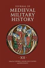 Journal of Medieval Military History: Volume 12 by Clifford J. Rogers