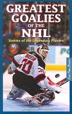 Greatest Goalies of the NHL by J. Alexander Poulton
