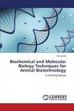 Biochemical and Molecular Biology Techniques for Animal Biotechnology by Ali M.