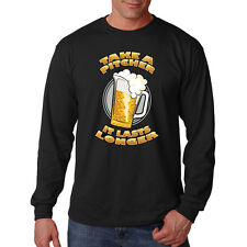 Take A Pitcher It Lasts Longer Beer Drinking Funny Long Sleeve T-Shirt Tee