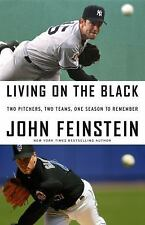 Living on the Black Two Pitchers Two Teams One Season to Remember John Feinstein