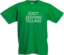 Mens Funny T-Shirt - IDIOT SEEKING VILLAGE -  All Sizes Available