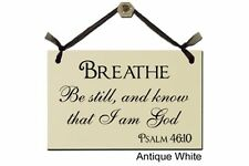 Breathe. Be still, and know that I am God- Sign