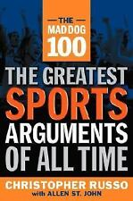 The Mad Dog 100 : The Greatest Sports Arguments of All Time by Allen St. John an