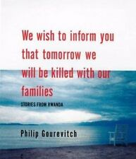 We Wish to Inform You that Tomorrow We Will Be Killed with Our Families: Stori..
