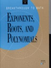 Exponents, Roots and Polynomials (Breakthrough to Math, Level Three, Book 4)