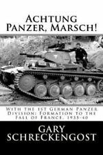 Achtung Panzer, Marsch! With the 1st German Panzer Division; Fo... 9781530910120