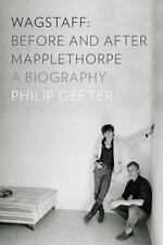 Wagstaff: Before and After Mapplethorpe: A Biography-ExLibrary