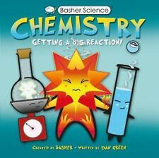Basher Science: Chemistry: Getting a Big Reaction-ExLibrary
