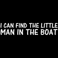 I Can Find The Little Man In The Boat T-shirt (S-4XL)
