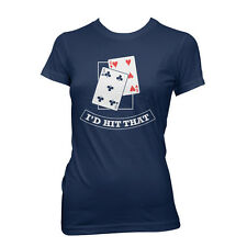 I'D HIT THAT T-shirt joke gambling blackjack S-XXL WOMEN