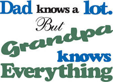 T-SHIRT DAD KNOWS A LOT BUT GRANDPA KNOWS EVERYTHING FUNNY T-SHIRT : NEW