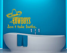 COWBOYS DON'T... BATHS FUNNY QUOTE WALL ART DECAL STICKER VINYL BATHROOM TOILET