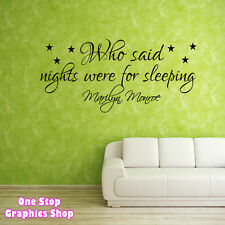 MARILYN MONROE WALL ART QUOTE  STICKER -  WHO SAID NIGHTS WERE FOR SLEEPING