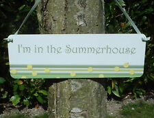 IN THE SUMMERHOUSE GREENHOUSE GARAGE GARDEN SHED SHOFFICE Hanging Sign Plaque