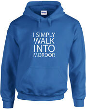 I Simply Walk Into Mordor, The Lord of the Rings inspired Printed Hoodie