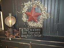A Dad Is A Son's First Hero And A Daughter's First Love Wood Sign Country Rustic