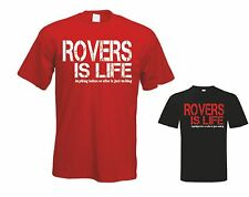 Rovers is Life t shirt Doncaster Rovers FC Football T Shirt